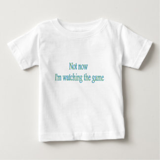 not now I'm watching the game Tee Shirt