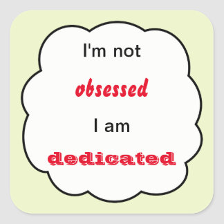 Not obsessed funny cloud square sticker