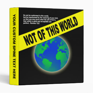 Not of this World - Christian Bible Verse Religion 3 Ring Binders