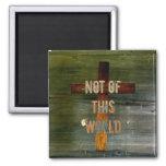 """Not of This World"" Custom Christian Square Magnet"