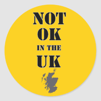 Not OK in the UK Scottish Independence Sticker