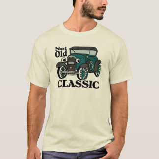 Not Old Classic Antique Car T-Shirt