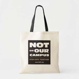 Not On Our Campus Budget Tote