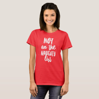 Not on the naughty list T-Shirt