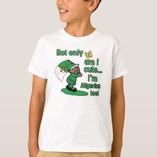 Not only am I cute I'm Algerian too T-Shirt