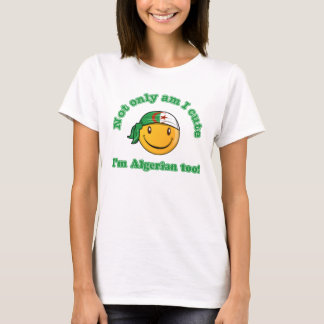 Not only am I cute I'm Algerian too T-Shirt