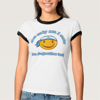 Not only am I cute I'm Argentine too T-Shirt