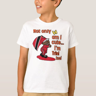 Not only am I cute I'm Trini too! T-Shirt