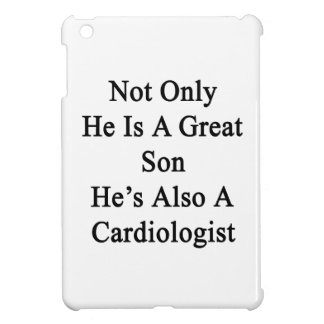 Not Only He Is A Great Son He's Also A Cardiologis iPad Mini Case