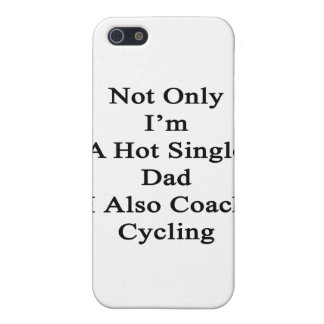 Not Only I'm A Hot Single Dad I Also Coach Cycling iPhone 5/5S Case