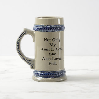Not Only My Aunt Is Cool She Also Loves Fish Beer Stein