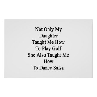 Not Only My Daughter Taught Me How To Play Golf Sh Poster