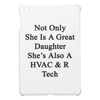 Not Only She Is A Great Daughter She's Also A HVAC iPad Mini Cases