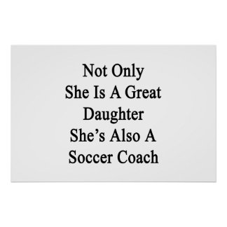 Not Only She Is A Great Daughter She's Also A Socc Poster