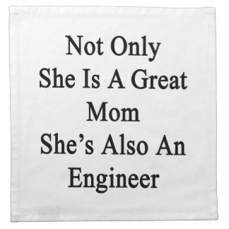 Not Only She Is A Great Mom She's Also An Engineer Cloth Napkin