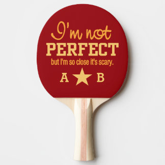 Not Perfect custom monogram ping pong paddle
