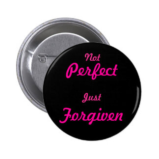 Not Perfect, Just Forgiven 2 Inch Round Button