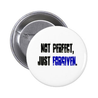 Not Perfect Just Forgiven Men's 2 Inch Round Button