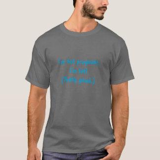 Not Pregnant - Just Fat! T-Shirt