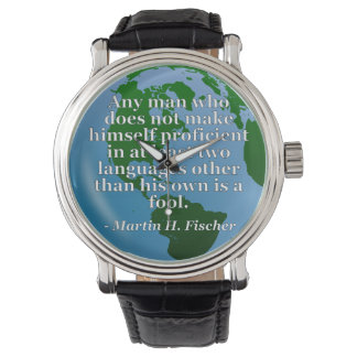 Not proficient in languages fool Quote. Globe Wristwatch