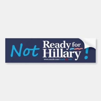NOT Ready for Hillary Bumper Sticker