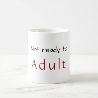 Not ready to Adult mug