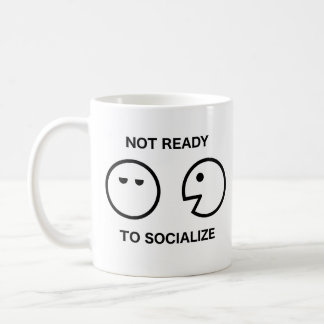 Not Ready to Socialize 11oz Mug