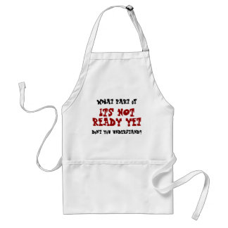 Not ready Yet Funny BBQ Apron
