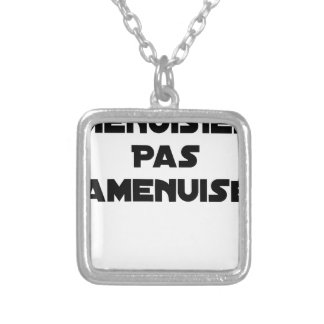 Not reduced carpenter - Word games Silver Plated Necklace