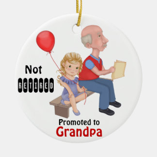 Not Retired Promoted Grandpa - Customize Back Ceramic Ornament