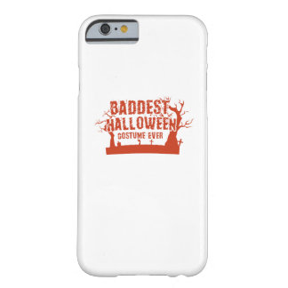 Not Scary Baddest Halloween Costume Ever Funny Barely There iPhone 6 Case