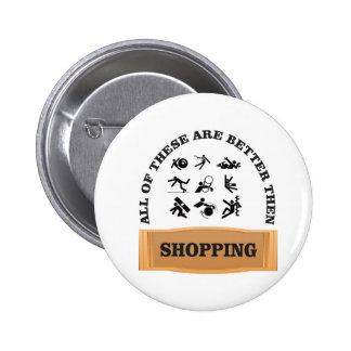 not shopping is bad 2 inch round button