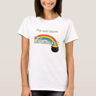 not short, a  leprechaun T-Shirt