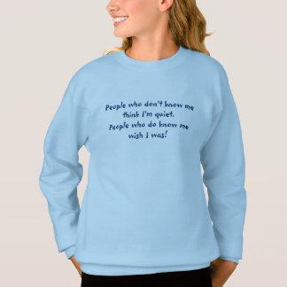 Not So Quiet Sweatshirt