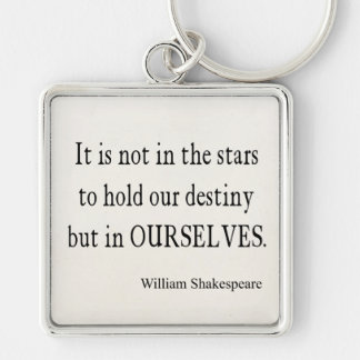 Not Stars Destiny But Ourselves Shakespeare Quote Keychain