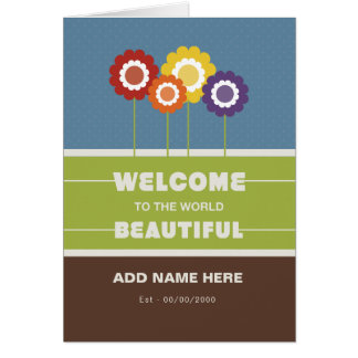 Not Straight Design|Welcome to the world Beautiful Card