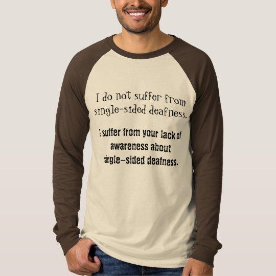 Not Suffering Single-Sided Deaf Awareness Shirt