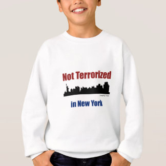 Not Terrorized in New York. Sweatshirt