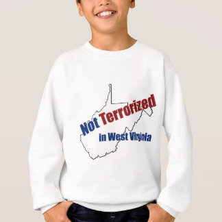 Not Terrorized in West Virginia. Sweatshirt