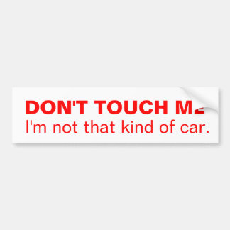 Not that kind of car bumper sticker