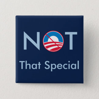Not That Special (Obama) 2 Inch Square Button