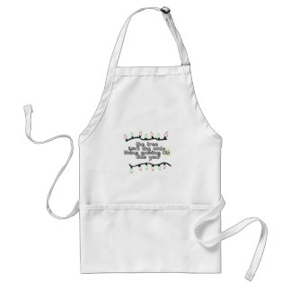 Not The Only One Getting Lit Standard Apron