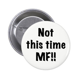 Not this time MF 2 Inch Round Button