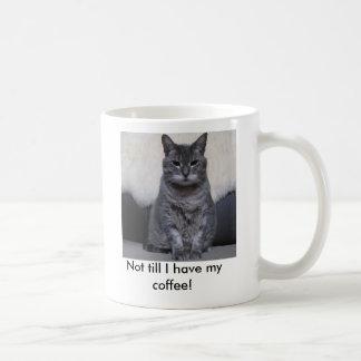 Not till I have my coffee! Coffee Mug