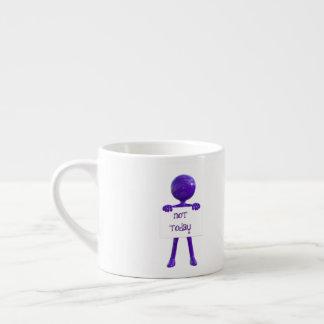Not Today Espresso Mug