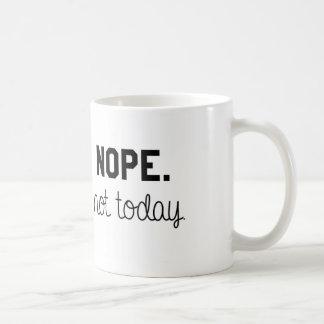 Not Today Mug