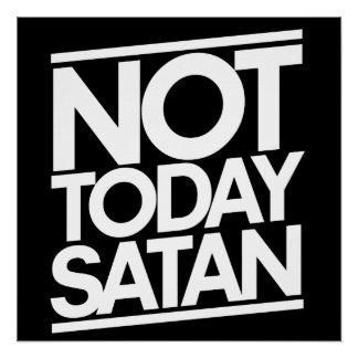 Not today SATAN Perfect Poster