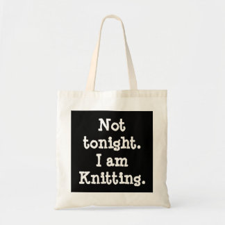 Not tonight. I am Knitting.