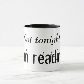 Not Tonigt ... Mug