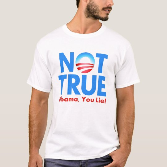 Not True Obama You Lie T-Shirt